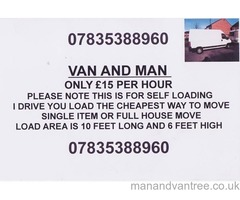 VAN AND MAN ONLY £15 PER HOUR, SELF LOADING ANYWHERE IN COVENTRY