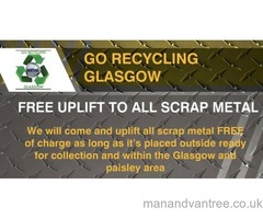 WANTED!!! FREE uplift of scrap metal from GO RECYCLING GLASGOW