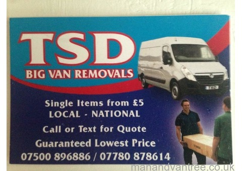 Tsd big van removals 2 man and van White House move Stoke/national rubbish tip house clearance